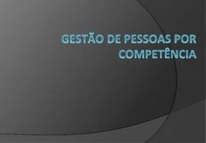 GESTO DE PESSOAS POR COMPETNCIA Introduo Final dos