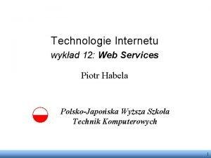 Technologie Internetu wykad 12 Web Services Piotr Habela