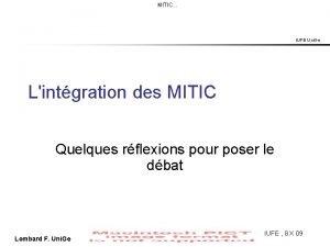 MITIC IUFE Uni Ge Lintgration des MITIC Quelques