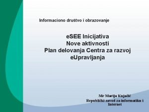 Informaciono drutvo i obrazovanje e SEE Inicijativa Nove