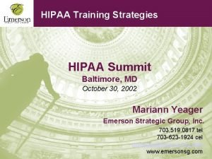 HIPAA Training Strategies HIPAA Summit Baltimore MD October