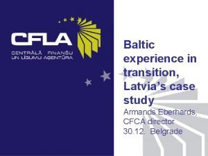 Baltic experience in transition Latvias case study Armands