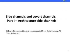 UCR Side channels and covert channels Part I