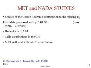 MET and NADA STUDIES Studies of the Coarse