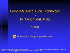 Computer Aided Audit Technology for Continuous Audit A