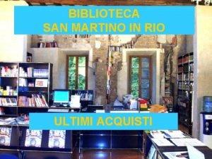 BIBLIOTECA SAN MARTINO IN RIO ULTIMI ACQUISTI Narrativa