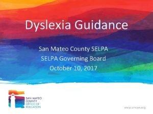 Dyslexia Guidance San Mateo County SELPA Governing Board