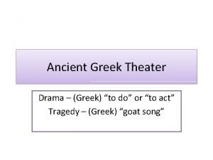 Ancient Greek Theater Drama Greek to do or
