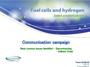 Communication campaign Most common issues identified Subcontracting Indirect