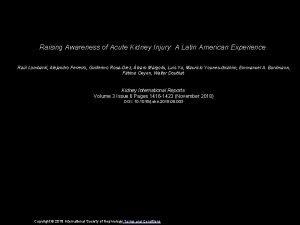 Raising Awareness of Acute Kidney Injury A Latin