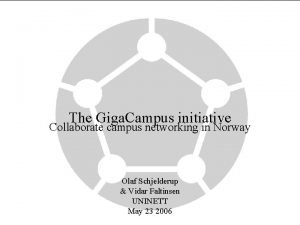 The Giga Campus initiative Collaborate campus networking in