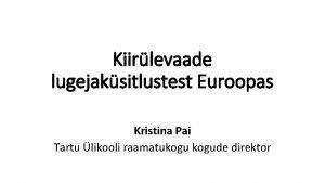 Kiirlevaade lugejaksitlustest Euroopas Kristina Pai Tartu likooli raamatukogude