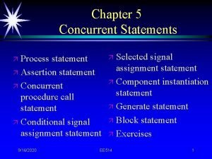 Chapter 5 Concurrent Statements Process statement Selected signal