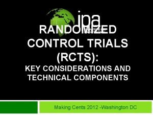 RANDOMIZED CONTROL TRIALS RCTS KEY CONSIDERATIONS AND TECHNICAL