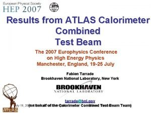 Results from ATLAS Calorimeter Combined Test Beam The
