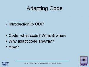 Adapting Code Introduction to OOP Code what code
