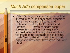 Much Ado comparison paper l Often Branagh makes