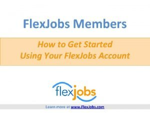 Flex Jobs Members How to Get Started Using