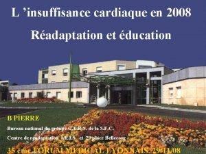 L insuffisance cardiaque en 2008 Radaptation et ducation