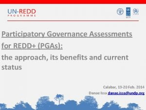 Participatory Governance Assessments for REDD PGAs the approach