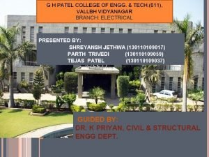 G H PATEL COLLEGE OF ENGG TECH 011