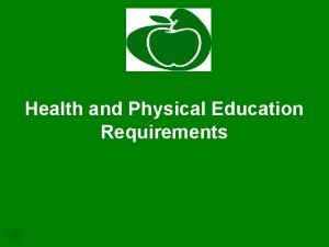 Health and Physical Education Requirements Health Education Physical