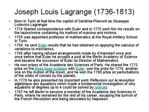 Joseph Louis Lagrange 1736 1813 Born in Turin