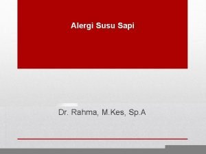 Alergi Susu Sapi Dr Rahma M Kes Sp