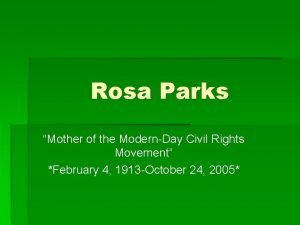 Rosa Parks Mother of the ModernDay Civil Rights