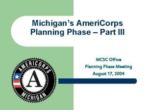 Michigans Ameri Corps Planning Phase Part III MCSC