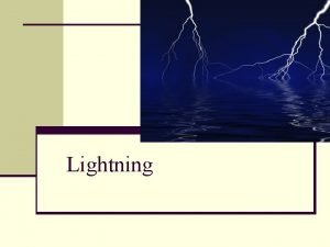 Lightning n When warm humid air rises in