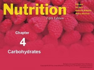 Chapter 4 Carbohydrates What Are Carbohydrates Organic compounds