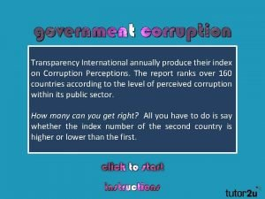 Transparency International annually produce their index on Corruption