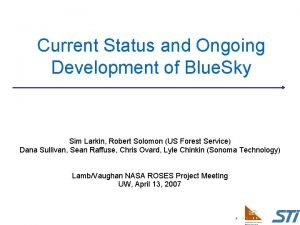Current Status and Ongoing Development of Blue Sky