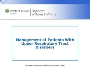 Management of Patients With Upper Respiratory Tract Disorders
