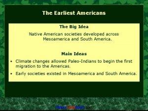 The Earliest Americans The Big Idea Native American