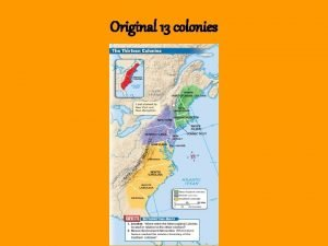 Original 13 colonies The Southern Colonies The settlement