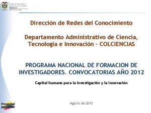Direccin de Redes del Conocimiento Departamento Administrativo de