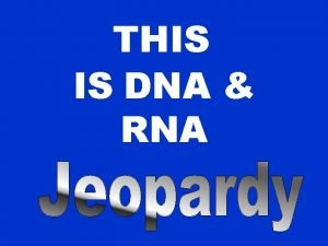 THIS IS DNA RNA Translation DNA and RNA
