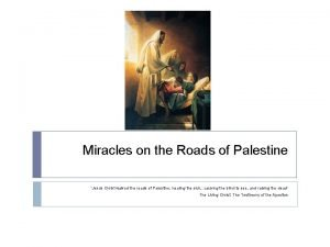 Miracles on the Roads of Palestine Jesus Christ
