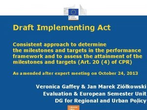 Draft Implementing Act Consistent approach to determine the