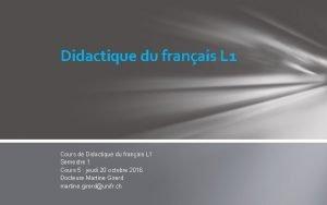 Didactique du franais L 1 Cours de Didactique