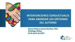 INTERVENCIONES CONDUCTUALES PARA ABORDAR LOS SNTOMAS DEL AUTISMO