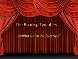 The Roaring Twenties America during the Jazz Age