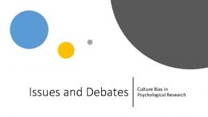 Issues and Debates Culture Bias in Psychological Research