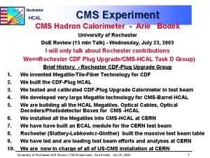 Rochester HCAL CMS Experiment CMS Hadron Calorimeter Arie