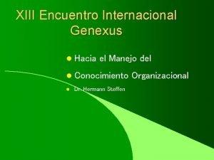 XIII Encuentro Internacional Genexus l Hacia el Manejo