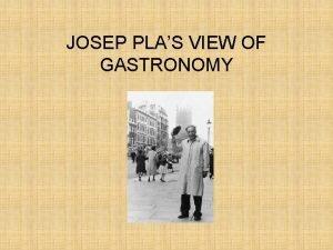 JOSEP PLAS VIEW OF GASTRONOMY JOSEP PLA 1897