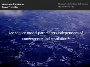 Vronique Dansereau Bruno Tremblay Atmospheric Oceanic Sciences Mc