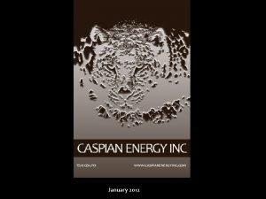 TSX CEK TO WWW CASPIANENERGYINC COM January 2012